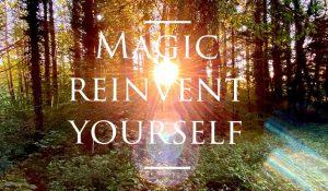 Magic reinvent yourself! Der Weg des Kriegers des Lichts – ein Weg der Selbsterkenntnis, Selbstannahme und Selbstentwicklung