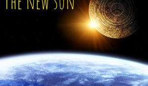 THE NEW SUN – THE BIRTH OF THE NEW HUMANITY ONLINE LIVE EXPERIENCE 23.11. – 20.12.2020